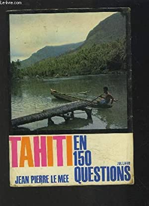 TAHITI EN 150 QUESTIONS.: LE MEE JEAN PIERRE