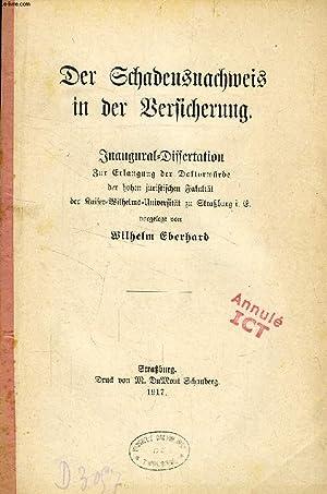 DER SCHADENSNACHWEIS IN DER VERSICHERUNG (INAUGURAL-DISSERTATION): EBERHARD WILHELM