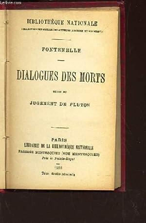 DIALOGUES DES MORTS - SUIVIS DU JUGEMENT DE PLUTON. / BIBLIOTHEQUE NATIONALE.: FONTENELLE