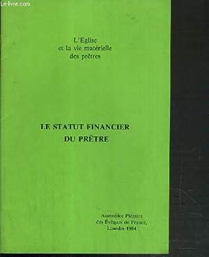 LE STATUT FINANCIER DU PRETRE - L'EGLISE ET LA VIE MATERIELLE DES PRETRES - ASSEMBLEE PLENIERE...