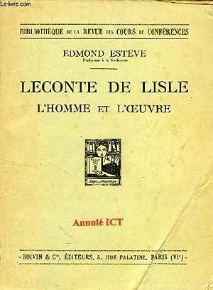 LECONTE DE LISLE, L'HOMME ET L'OEUVRE: ESTEVE EDMOND