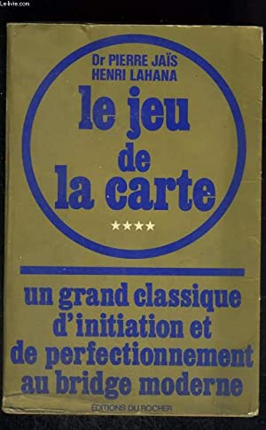 Le jeu de la carte 4: JAIS Pierre et LAHANA Henri