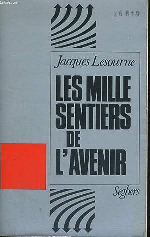 Les mille sentiers de l'avenir: LESOURNE Jacques