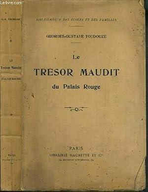 LE TRESOR MAUDIT DU PALAIS ROUGE (1800) / BIBLIOTHEQUE DES ECOLES ET DES FAMILLES.: TOUDOUZE ...