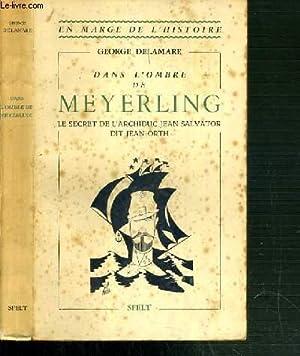 DANS L'OMBRE DE MEYERLING - LE SECRET: DELAMARE GEORGE
