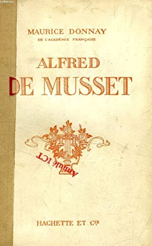 ALFRED DE MUSSET: DONNAY MAURICE