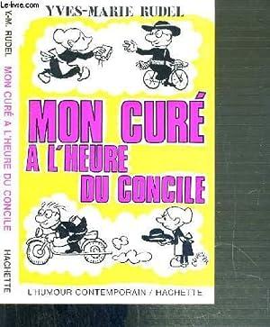 MON CURE A L'HEURE DU CONCILE: RUDEL YVES-MARIE