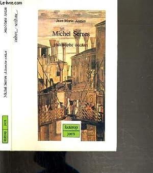 MICHEL SERRES - PHILOSOPHE OCCITAN / CULTURE OCCITANE.: AUZIAS JEAN-MARIE