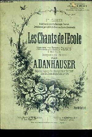 LES CHANTS DE L'ECOLE RECUEIL DE PETITS: A.DANHAUSER