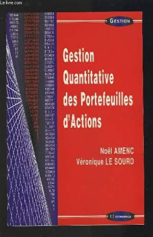 GESTION QUANTITATIVE DES PORTEFEUILLES D'ACTIONS.: AMENC NOEL / LE SOURD VERONIQUE