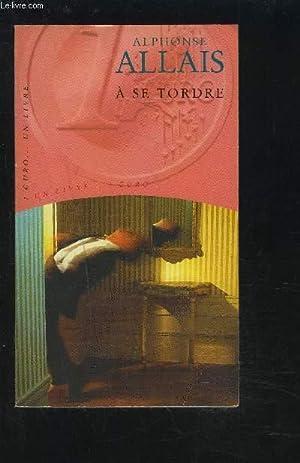 A SE TORDRE - HISTOIRES CHATNOIRESQUES.: ALLAIS ALPHONDE