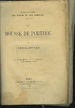 LE MOUSSE DE PORTJIOU.: MEYER HENRI