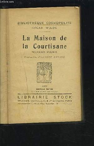 LA MAISON DE LA COURTISANE - NOUVEAUX POEMES.: WILDE OSCAR / SAVINE ALBERT