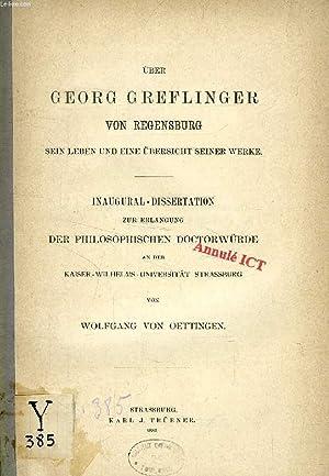 ÜBER GEORG GREFLINGER VON REGENSBURG SEIN LEBEN UND EINE ÜBERSICHT SEINER WERKE (...
