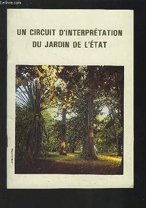 UN CIRCUIT D'INTERPRETATION DU JARDIN DE L'ETAT.: LAVERGNE ROGER