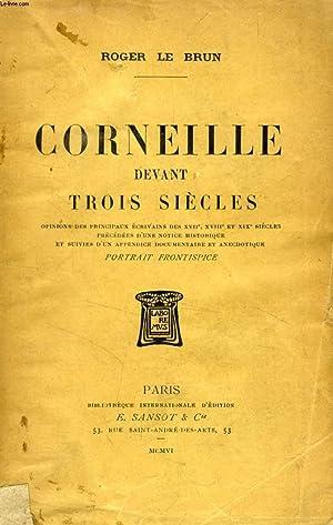 CORNEILLE DEVANT TROIS SIECLES: LE BRUN ROGER