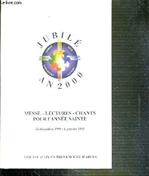 JUBILE AN 2000 - MESSE LECTURES CHANTS: COLLECTIF