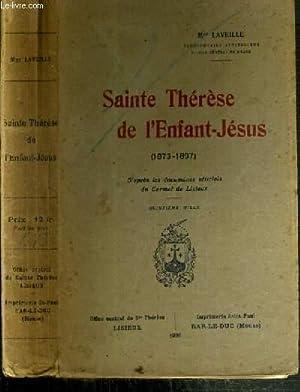 SAINTE THERESE DE L'ENFANT-JESUS (1878-1897) - D'APRES LES DOCUMENTS OFFICIELS DU CARMEL DE...