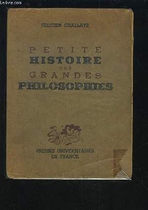PETITE HISTOIRE DES GRANDES PHILOSOPHIES.: CHALLAYE FELICIEN