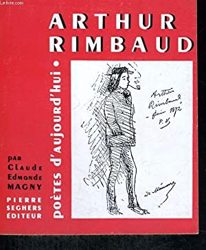Arthur Rimbaud - Collection poètes d'aujourd'hui n°: MAGNY Claude Edmond