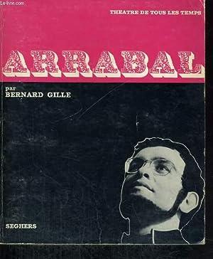 Fernando Arrabal - Collection Théâtre de tous les temps n° 12: GILLE Bernard