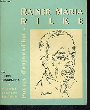 Rainer Maria Rilker - Collection poètes d'aujourd'hui n°14: DESGRAUPES Pierre