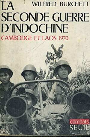 La Seconde Guerre d'Indochine - Cambodge et Laos 1970: BURCHETT Wilfred