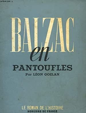 BALZAC EN PANTOUFLES: GOZLAN LEON