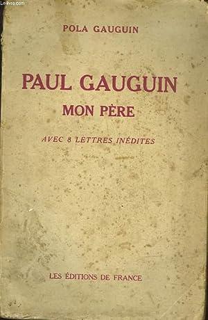 PAUL GAUGUIN MON PERE: GAUGUIN POLA