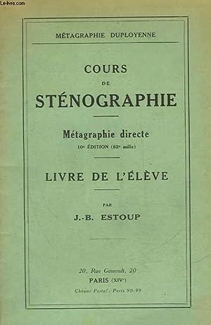 COURS DE STENOGRAPHIE - METAGRAPHIE DIRECTE - LIVRE DE L'ELEVE: ESTOUP J. B.