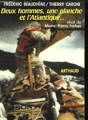 DEUX HOMMES, UNE PLANCHE ET L'ATLANTIQUE: BEAUCHE FREDERIC / CARONI THIERRY - FARKAS MARIE-P