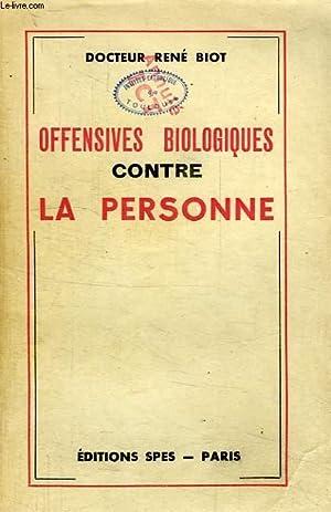 OFFENSIVES BIOLOGIQUES CONTRE LA PERSONNE: BIOT Dr. RENE