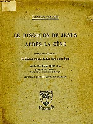 LE DISCOURS DE JESUS APRES LA CENE: HUBY PERE JOSEPH, S. J.