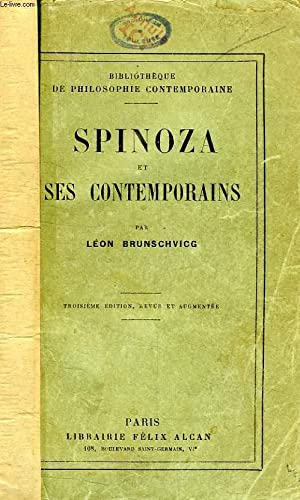 SPINOZA ET SES CONTEMPORAINS: BRUNSCHVICG LEON