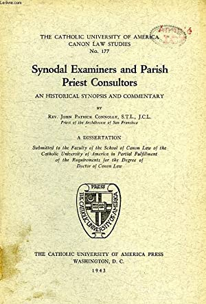 SYNODAL EXAMINERS AND PARISH PRIEST CONSULTORS, AN HISTORICAL SYNOPSIS AND COMMENTARY: CONNOLLY Rev...
