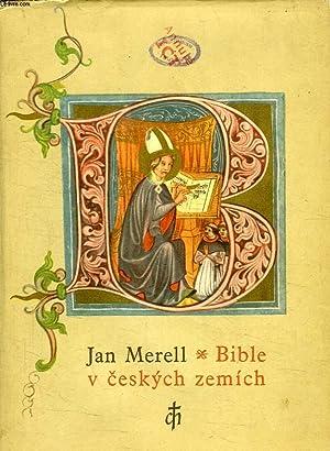 BIBLE V CESKYCH ZEMICH OD NEJSTARSICH DOB: MERELL JAN