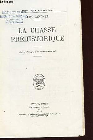 LA CHASSE PREHISTORIQUE / BIBLIOTHEQUE SCIENTIFIQUE: LINDNER KURT