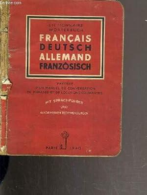 DICTIONNAIRE FRANCAIS-ALLEMAND - ALLEMAND-FRANCAIS PRECEDE D'UN MANUEL DE CONVERSATION ET DE ...