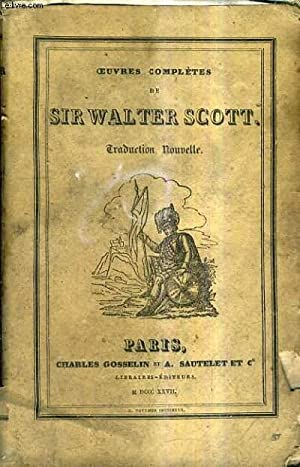 OEUVRES COMPLETES DE SIR WALTER SCOTT TOME 20 - ROB-ROY TOME PREMIER / TRADUCTION NOUVELLE.: ...