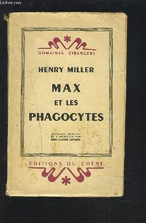 MAX ET LES PHAGOCYTES - COLLECTIN DOMAINES ETRANGERS.: MILLER HENRY