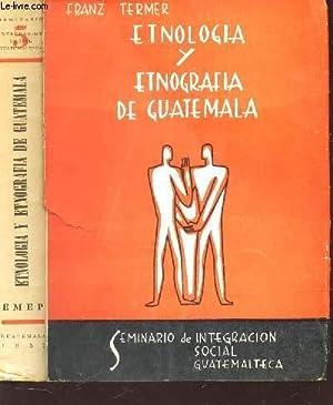 ETNOLOGIA Y ETNOGRAFIA DE GUATEMALA: TERMER FRANZ
