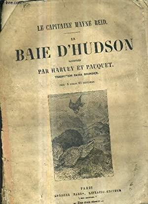 LA BAIE D'HUDSON.: LE CAPITAINE MAYNE