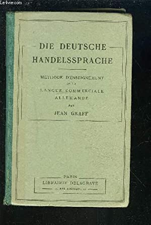 DIE DEUTSCHE HANDELSSPRACHE - METHODE D'ENSEIGNEMENT DE LA LANGUE COMMERCIALE ALLEMANDE - ...