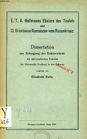E. T. A. HOFFMANNS ELIXIERE DES TEUFELS UND Cl. BRENTANOS ROMANZEN VOM ROSENKRANZ (DISSERTATION): ...