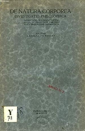 DE NATURA CORPOREA INVESTIGATIO PHILOSOPHICA (DISSERTATIO): BOZZAY LADISLAO DE