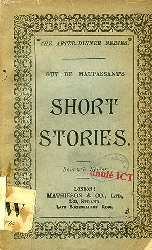 SHORT STORIES, 7th SERIES: MAUPASSANT GUY DE,