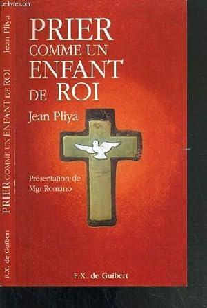 PRIER COMME UN ENFANT DE ROI: PLIYA JEAN