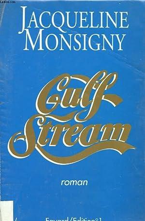 GULF STREAM.: MONSIGNY JACQUELINE.