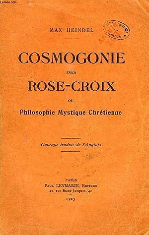 COSMOGONIE DES ROSE-CROIX OU PHILOSOPHIE MYSTIQUE CHRETIENNE: HEINDEL MAX