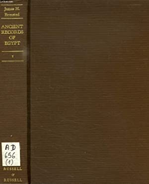 ANCIENT RECORDS OF EGYPT, HISTORICAL DOCUMENTS, VOLUME I, THE FIRST TO THE SEVENTEENTH DYNASTIES: ...